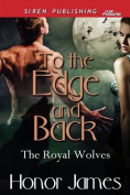 To the Edge and Back [The Royal Wolves 1]