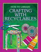 Crafting with Recyclables (How-To Library