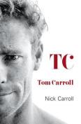 Tom Carroll Autobiography