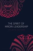 The Spirit of Maori Leadership