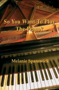 So You Want to Play the Piano?