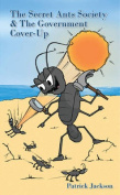 The Secret Ant Society and the Government Cover-up