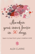 Awaken Your Inner Faerie in 30 Days