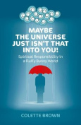 Maybe the Universe Just Isn't That into You!