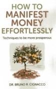 How to Manifest Money Effortlessly