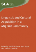 Linguistic and Cultural Acquisition in a Migrant Community