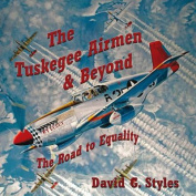 The Tuskegee Airmen & Beyond