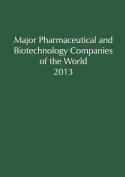 Major Pharmaceutical & Biotechnology Companies of the World 2013