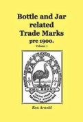 Bottle and Jar Related Trade Marks Pre 1900