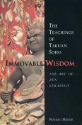 Immovable Wisdom, the Art of Zen Strategy