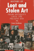 The History of Loot and Stolen Art