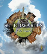St. Edward's: 150 Years