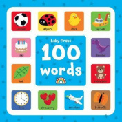 First 100 Words (Baby Firsts)