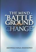 """The Mind- """"Battleground For Change"""""""