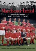 Manchester United Building a Legend