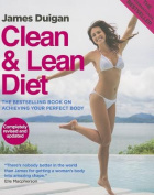 Clean & Lean Diet  : The Global Bestseller on Achieving Your Perfect Body