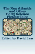 The New Atlantis and Other Early Science Fiction Tales