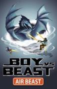 Air Beast (Boy Vs Beast)