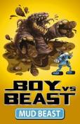 Mud Beast (Boy Vs Beast)