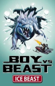 Ice Beast (Boy Vs Beast)