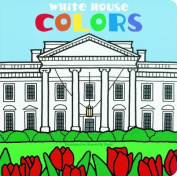 White House Colors [Board book]