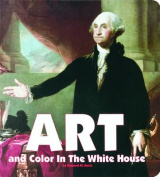 Art and Color in the White House [Board Book]