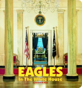 Eagles in the White House [Board Book]