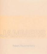 Robert Rauschenberg - Jammers