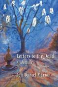 Letters to the Dead: A Memoir