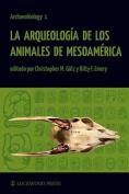 La Arqueologia de los Animales de Mesoamerica  [Spanish]