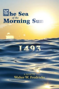 The Sea of the Morning Sun - 1493