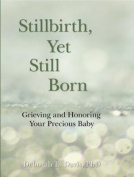 Stillbirth, Yet Still Born