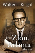 From Zion to Atlanta: Memoirs