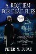 A Requiem for Dead Flies
