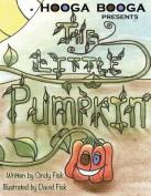 Hooga Booga Presents the Little Pumpkin