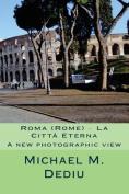 Roma (Rome) - La Citta Eterna