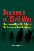 Business of Civil War. New Forms of Life in the Debris of the Democratic Republic of Congo