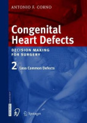 Congenital Heart Defects: Decision Making for Cardiac Surgery