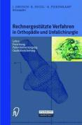 Rechnergestutzte Verfahren in Orthopadie Und Unfallchirurgie [GER]