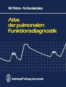 Atlas Der Pulmonalen Funktionsdiagnostik [GER]