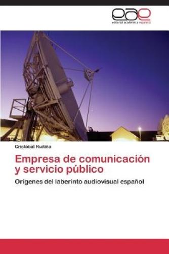 Empresa de Comunicacion y Servicio Publico [Spanish] by Ruitina Cristobal.