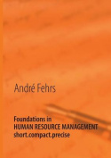 Foundations in HUMAN RESOURCE MANAGEMENT - Short.Compact.Precise