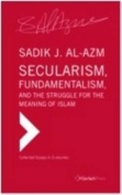 Secularism, Fundamentalism, and the Struggle for the Meaning of Islam