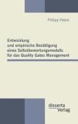 Entwicklung Und Empirische Bestatigung Eines Selbstbewertungsmodells Fur Das Quality Gates Management [GER]