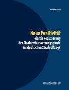 Neue Punitivitat Durch Reduzierung Der Strafrestaussetzungsquote Im Deutschen Strafvollzug? [GER]
