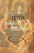 Jesus y La Familia de Betania [Spanish]