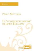 """La """"Controeducazione"""" Di James Hillman [ITA]"""