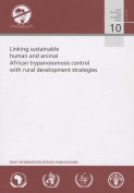 Linking Sustainable Human and Animal African Trypanosomosis Control with Rural Development Strategies