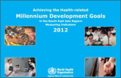 Achieving the Health-Related Millennium Development Goals in the South-East Asia Region [Audio]