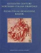 16th Century Northern Italian Drawings